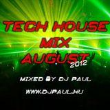 Tech House Mix August Mixed By Dj Paul