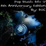 Pop Music Mix 17 - 8th Anniversary Edition