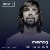 On Rotation: Episode 005 with Busy P