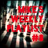 Mike's Weekly Playlist #8
