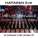 Hataken - live at Modular Cafe phase 19