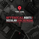Mythical Roots inna Secular Grounds