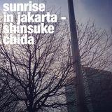 Sunrise in Jakarta - Shinsuke Chida