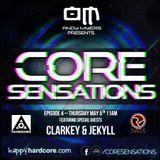 Core Sensations Episode 4 ft Clarkey & Jekyll