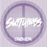SWITCHBASS-OBLIVION (Live Dj Set)