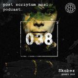 Post Scriptum Podcast 038 - Skober Guest Mix