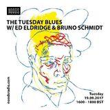 The Tuesday Blues w/ Ed Eldridge & Bruno Schmidt: September '17