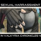 Sexual Harrassment in Valkyria Chronicles 4