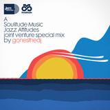 GONESTHEDJ JOINT VENTURE #8 (Soulitude Music X Jazz Attitudes)