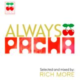 RICH MORE: ALWAYS PACHA vol.12