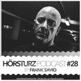 HÖRSTURZ PODCAST #28 - Frank Savio (16-12-16)