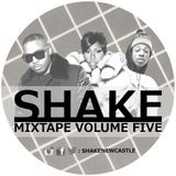 Shake Mixtape Volume Five