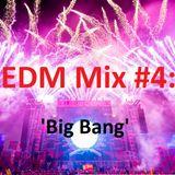 EDM Mix #004: 'Big Bang'