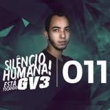 Silêncio, humana, está tocando GV3 011 | AO VIVO FACEBOOK