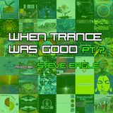 When Trance Was Good pt. 7