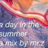 a day in the summer - a mix by mr.z