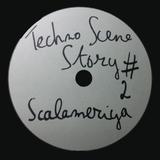 Techno Scene Story #2 - Scalameriya