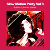 Slow Motion Party Vol 8. - Set by Dj Aviran Shefer