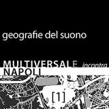 Geografie del suono #12 [1] | Multiversal incontra Napoli - set 1 | l'asilo