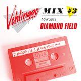 Diamond Field - Vehlinggo Mix 3: May 2015