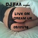DJ FAA.... LIVE ON DREAM UK !!! 05/01/16 EVERYTHING HOUSE !