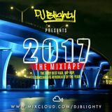 #2017 The Mixtape // The Very Best R&B, Hip Hop, Afro, Dancehall & Trap of 2017 // Insta: djblighty