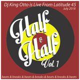 Live From Latitde 45 July 2018 - Half & Half Vol 1 - All 45s Rap & Breaks