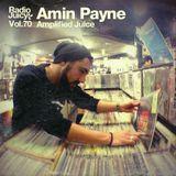 Radio Juicy Vol. 70 (Amplified Juice by Amin Payne)