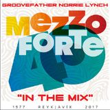 MEZZOFORTE 40th ANNIVERSARY MIX (1977 - 2017) WITH THE GROOVEFATHER - NORRIE LYNCH
