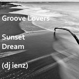 Groove Lovers # Sunset Dream (dj ienz)