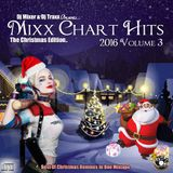 Dj Mixer & Dj Traxx Presents Mixx Chart Hits 2016 Volume 3 (The Christmas Edition)