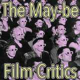 The May-Be Film Critics 2019-02-20