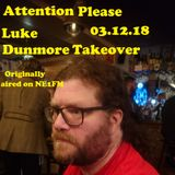 Attention Please 03/12/2018 - Luke Dunmore Takeover Show