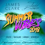 SummerVibes Mix 2018 James Clark & Todd Brewer