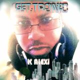 GET.TRONiC featuring K AlEXi Klassik Chicago Legend