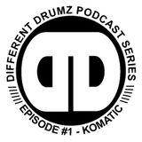 Different Drumz Podcast Episode 1 - Komatic