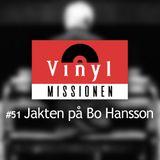 Vinylmissionen #51 Jakten på Bo Hansson