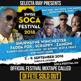 DI FETE SOLD OUT! - Official Swiss Soca Festival 2018 Mix - by Selecta iray
