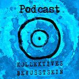 Kollektives Bewusstsein Podcast 020 - Parole Emil!