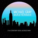 Michael Gray 21st Century Soul & Disco Mix