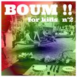 BOUM !! for kids #2