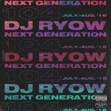 DJ RYOW / NEXT GENERATION 104 - July. - Aug. 2018 / 08.10.2018 (83min)
