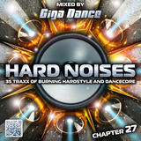 HARD NOISES Chapter 27 - mixed by Giga Dance