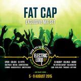 FAT CAP - Electric Loop Exclusive Mix Set