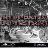 EL-Jay presents This is Industrial Uplifting Trance 033, UrDance4u.com -2016.03.27