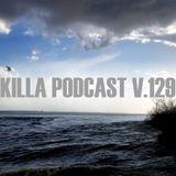 Killa Podcast V.129