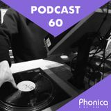 Phonica Podcast 60
