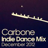 Carbone Indie Dance Mix December 2012