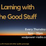 Laming with the Good Stuff on Soulpower Radio 16th Feb