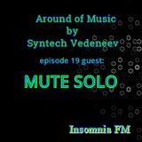 """Mute Solo - Guest Mix @ """"Around of Music"""" radio Show by Syntech Vedeneev on Insomnia FM"""